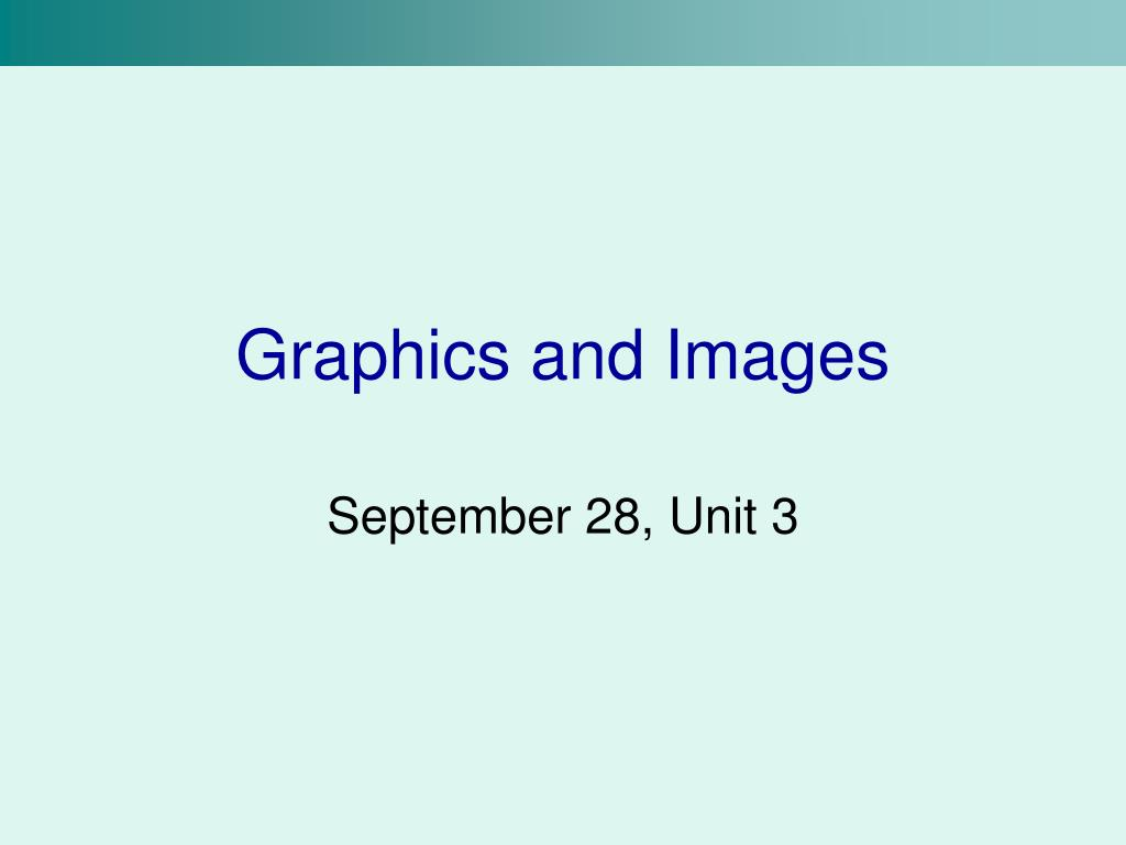 Graphics and Images