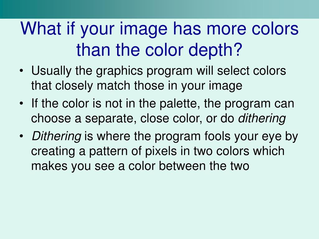 What if your image has more colors than the color depth?