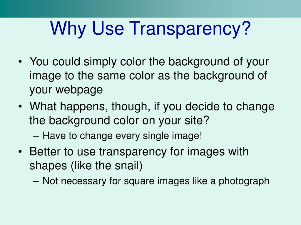 Why Use Transparency?