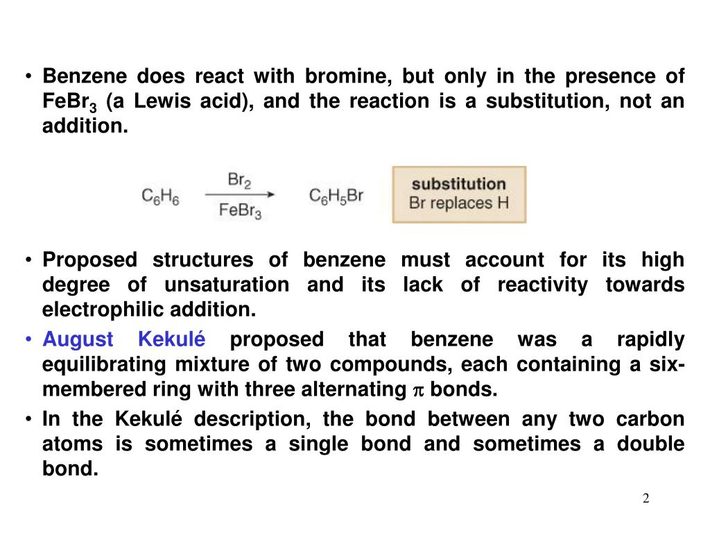 Benzene does react with bromine, but only in the presence of FeBr