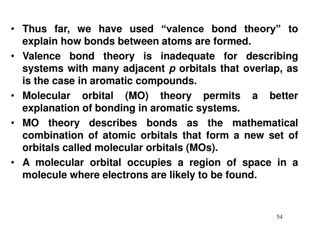 """Thus far, we have used """"valence bond theory"""" to explain how bonds between atoms are formed."""