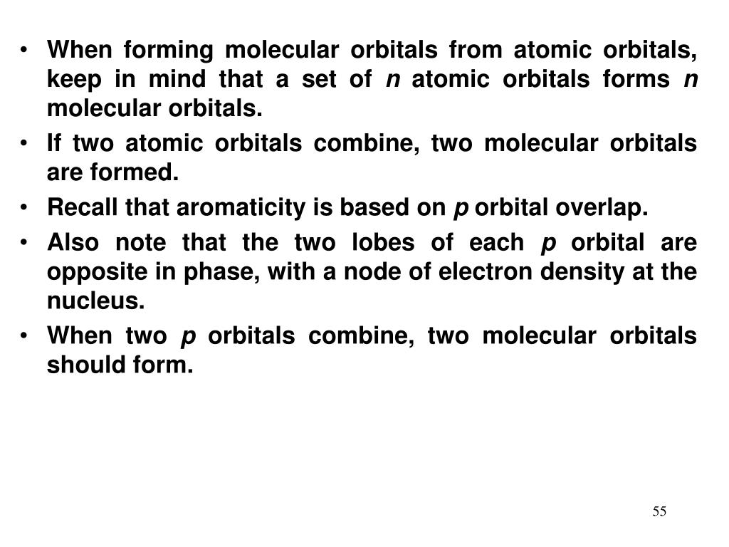 When forming molecular orbitals from atomic orbitals, keep in mind that a set of