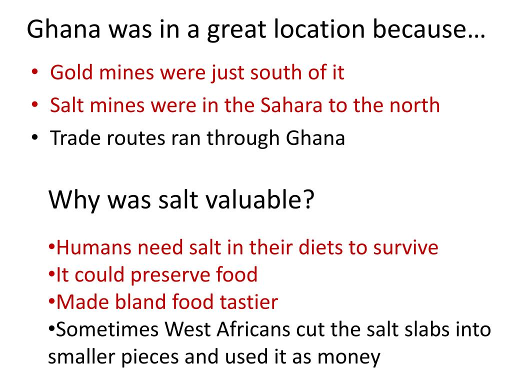 Ghana was in a great location because…
