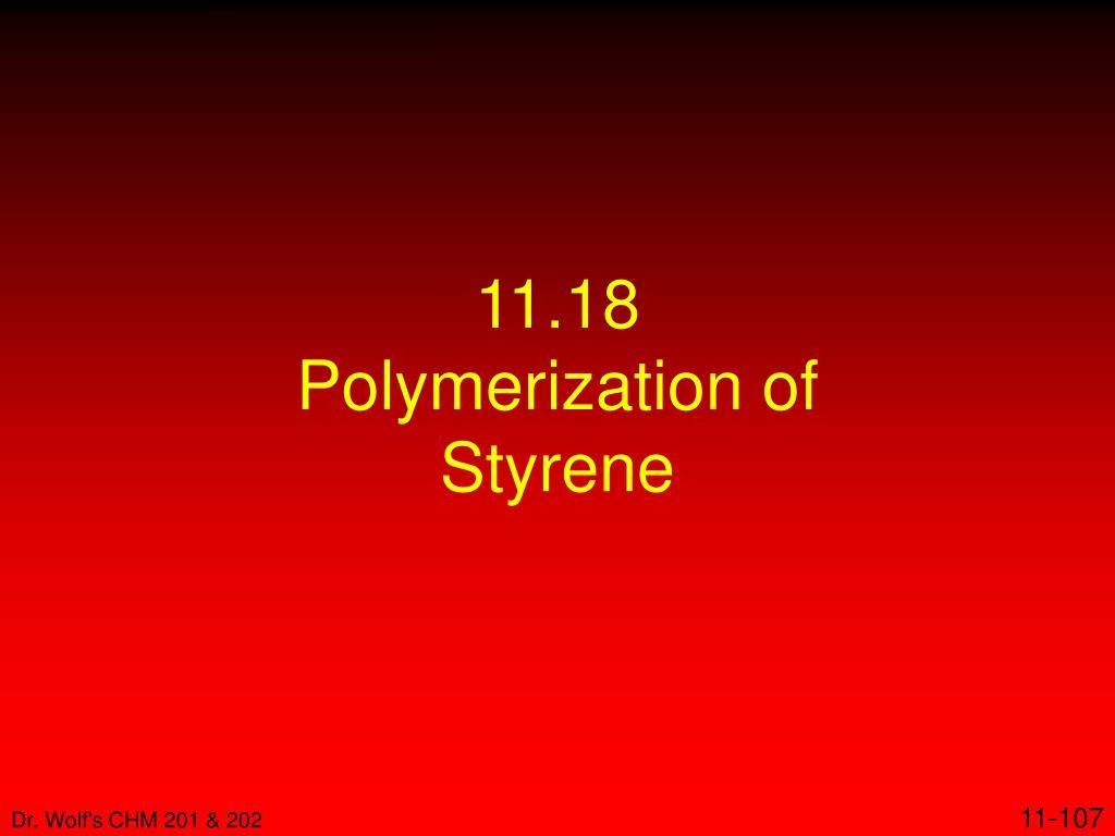 11 18 polymerization of styrene