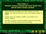 main idea 1 muslim armies conquered many lands into which islam slowly spread