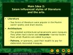 main idea 2 islam influenced styles of literature and the arts