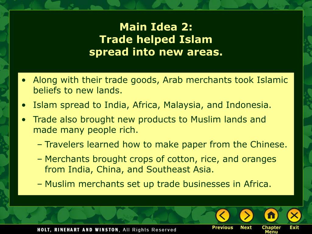 Along with their trade goods, Arab merchants took Islamic beliefs to new lands.