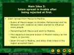 main idea 3 islam spread in arabia after being rejected at first