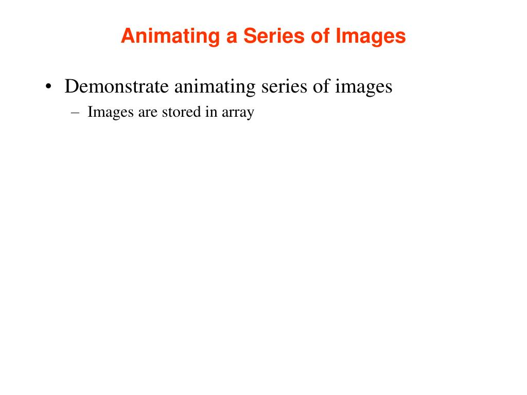 Animating a Series of Images