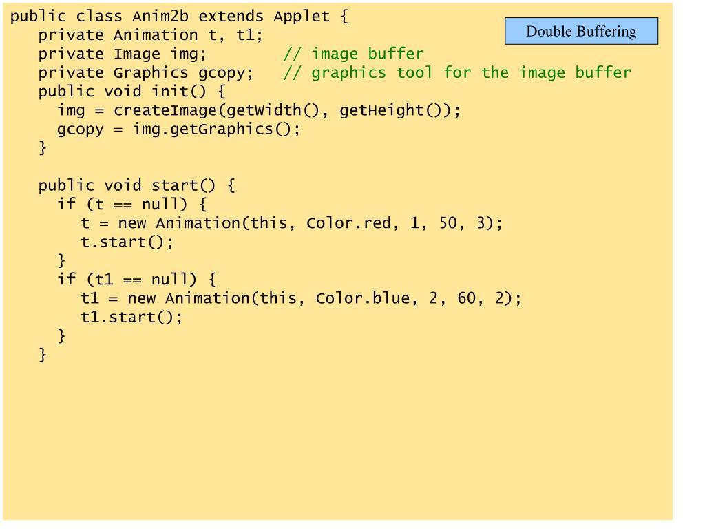 public class Anim2b extends Applet {
