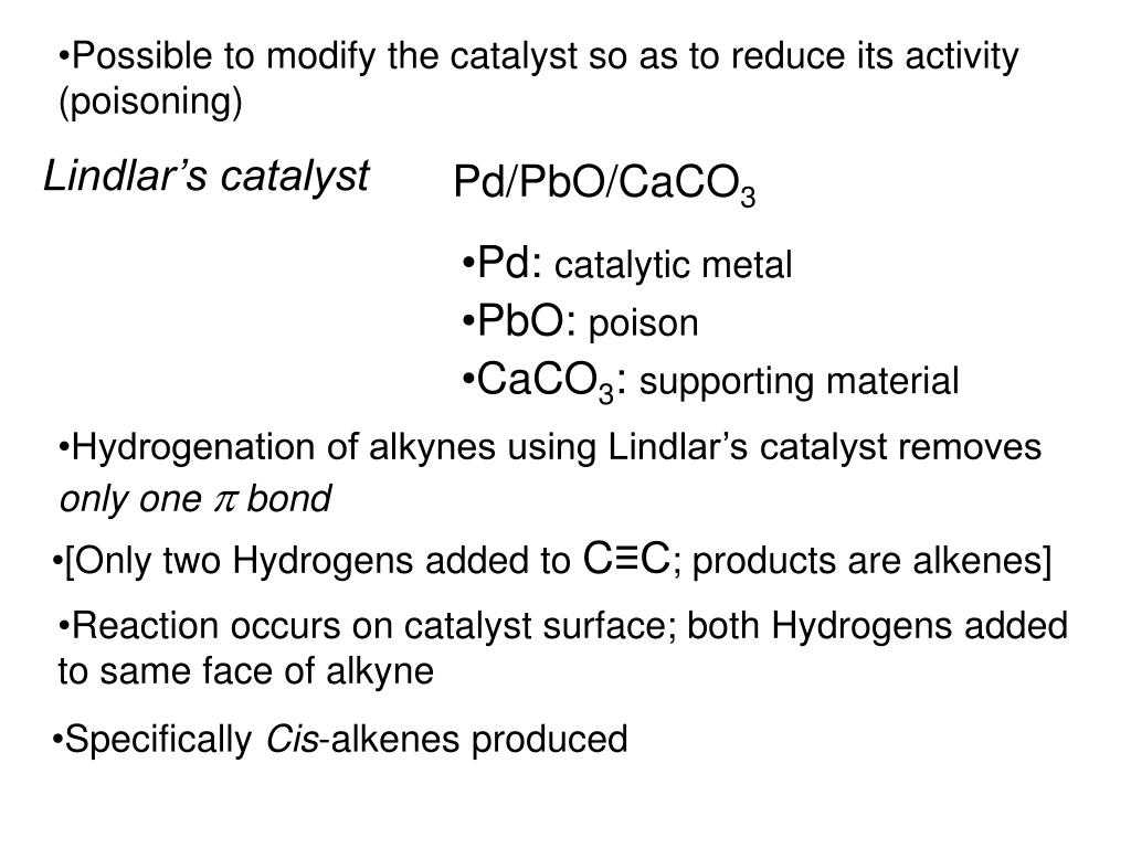 Possible to modify the catalyst so as to reduce its activity (poisoning)