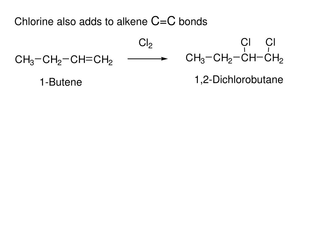 Chlorine also adds to alkene