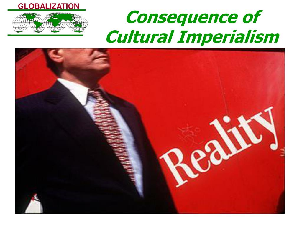 Consequence of Cultural Imperialism