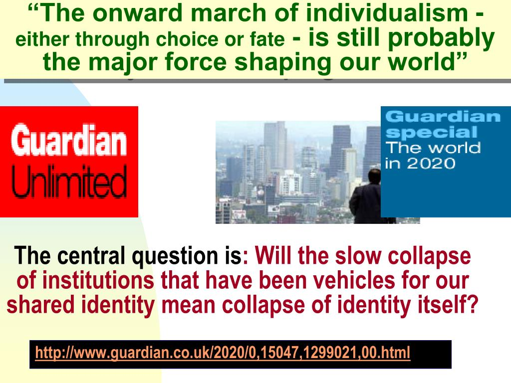 """The onward march of individualism -"