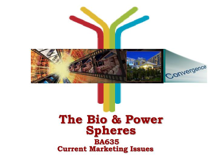 The Bio & Power Spheres