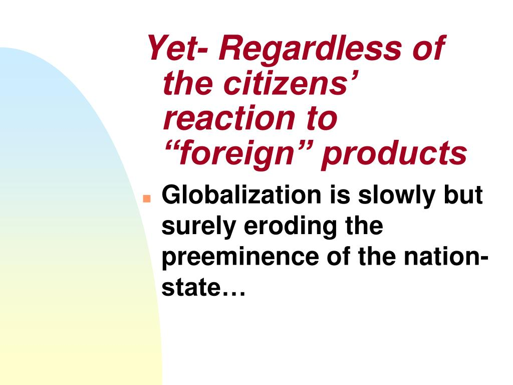"Yet- Regardless of the citizens' reaction to ""foreign"" products"