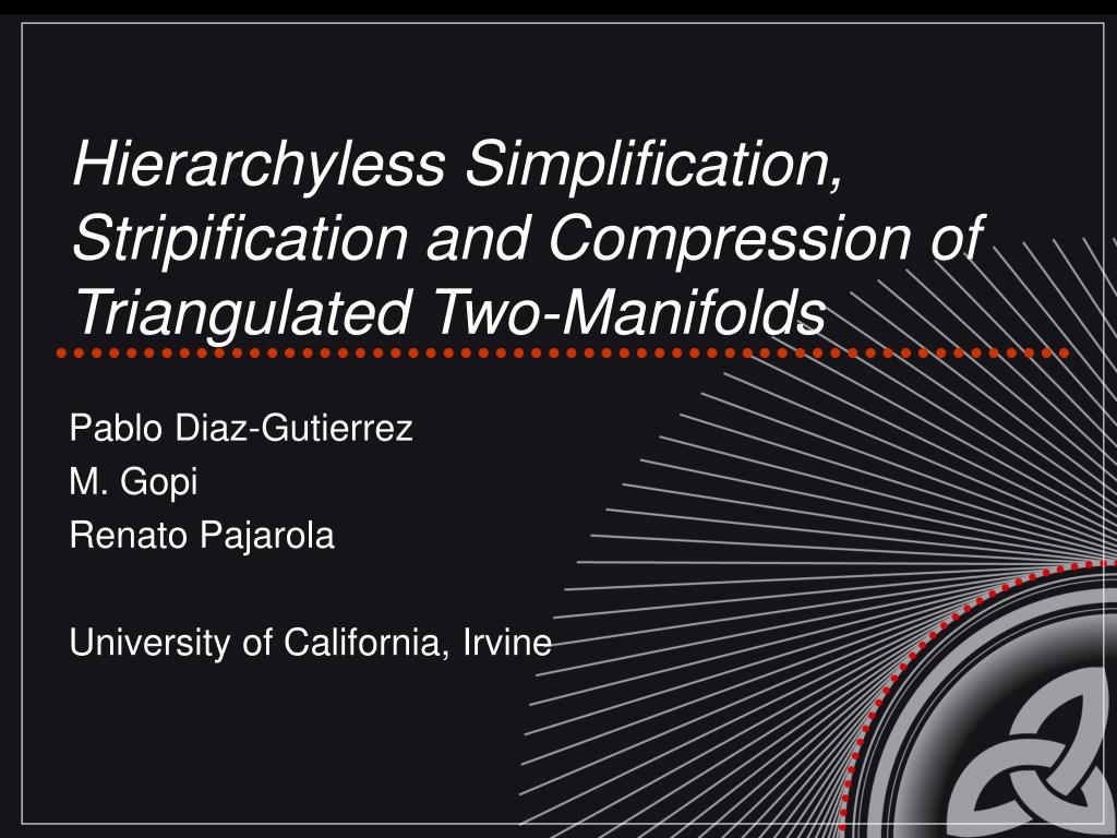 hierarchyless simplification stripification and compression of triangulated two manifolds