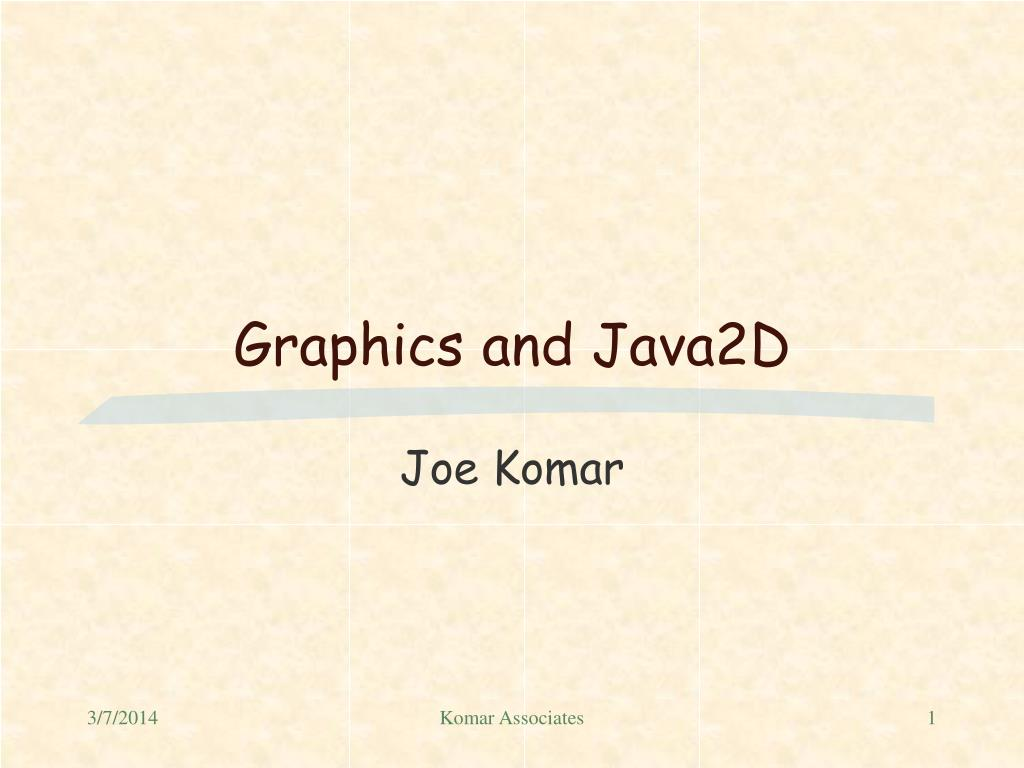 Graphics and Java2D