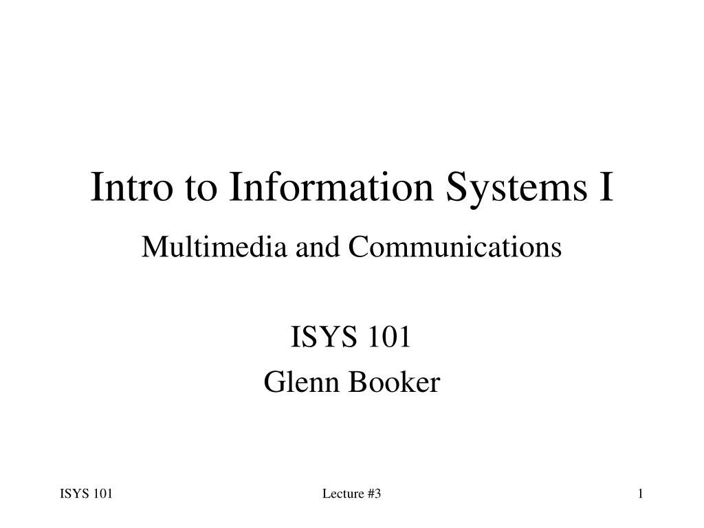 Intro to Information Systems I