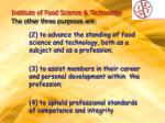 institute of food science technology the other three purposes are
