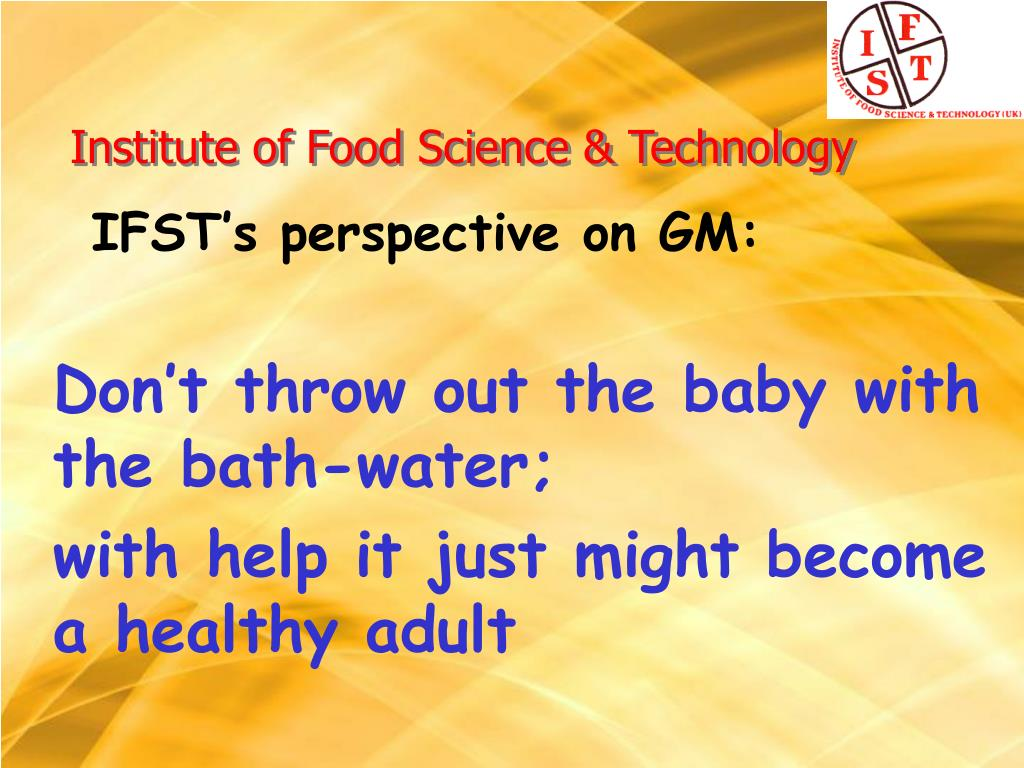 IFST's perspective on GM: