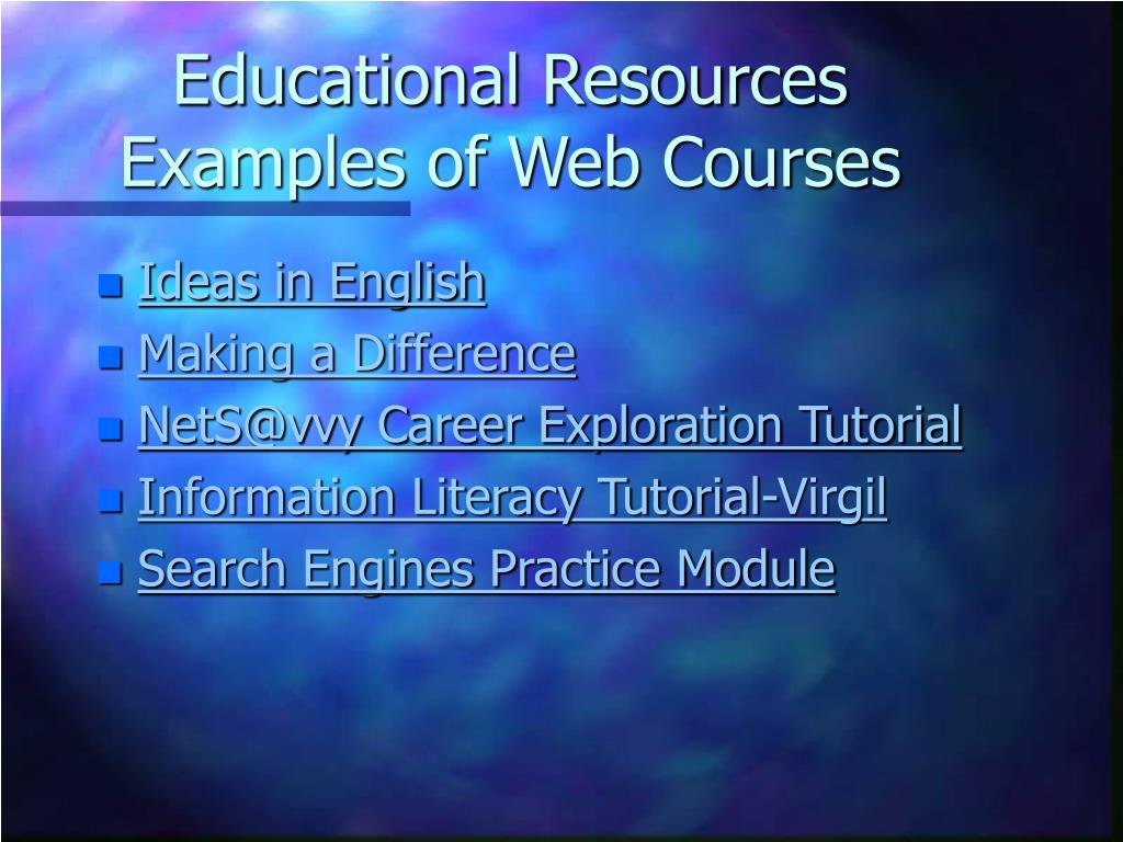 Educational Resources Examples of Web Courses