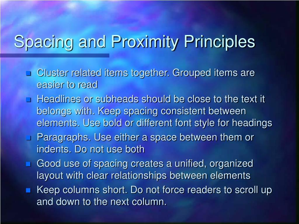 Spacing and Proximity Principles