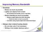 improving memory bandwidth