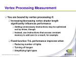 vertex processing measurement