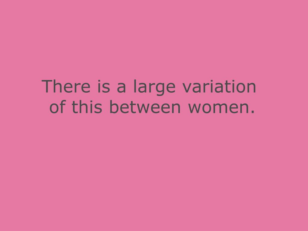 There is a large variation