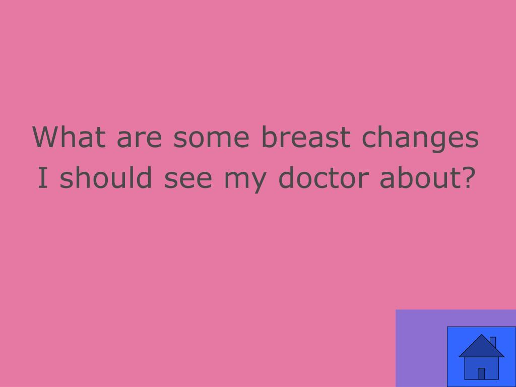 What are some breast changes