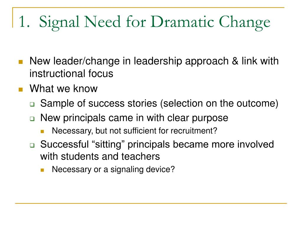 1.  Signal Need for Dramatic Change