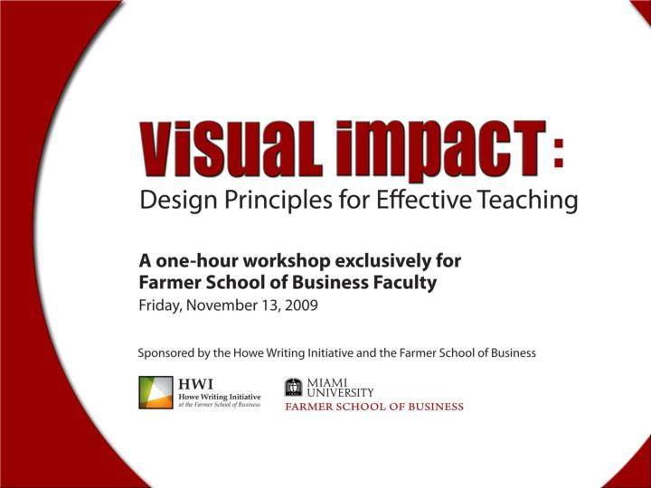 Ppt design workshop hwi miami university farmer school of