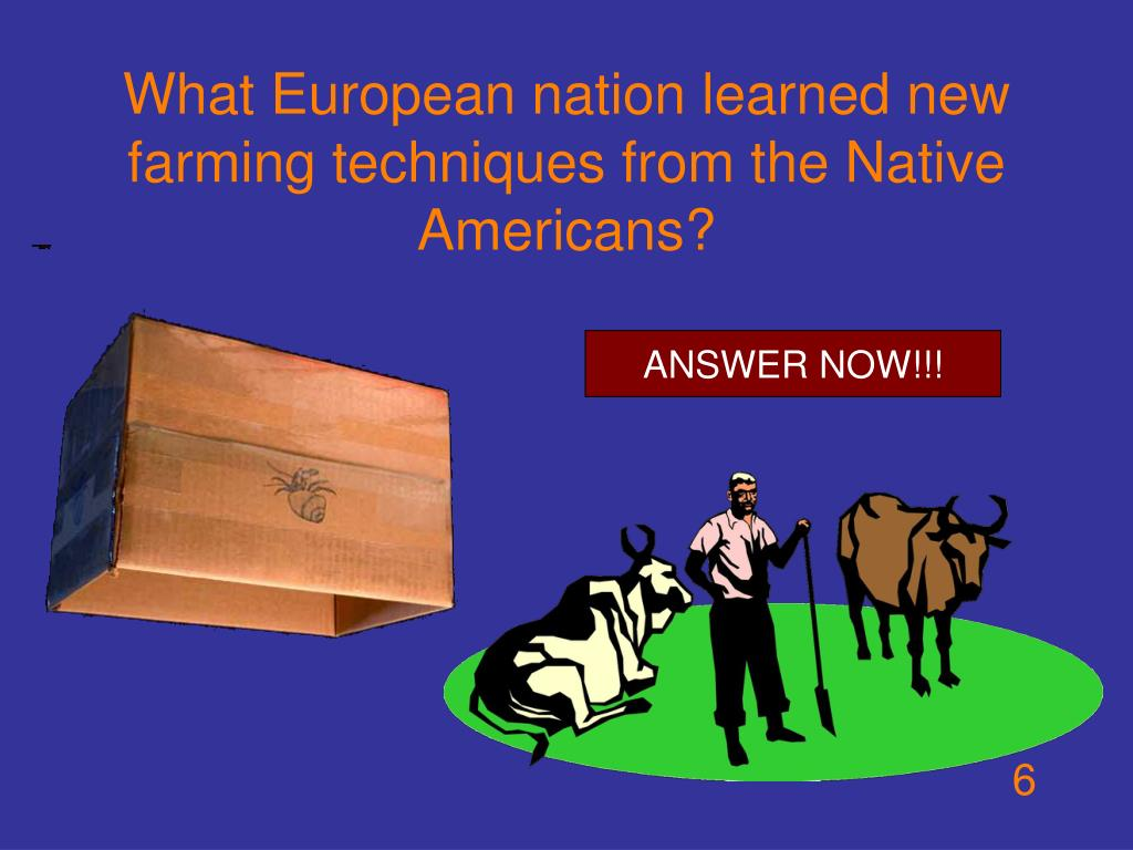 What European nation learned new farming techniques from the Native Americans?