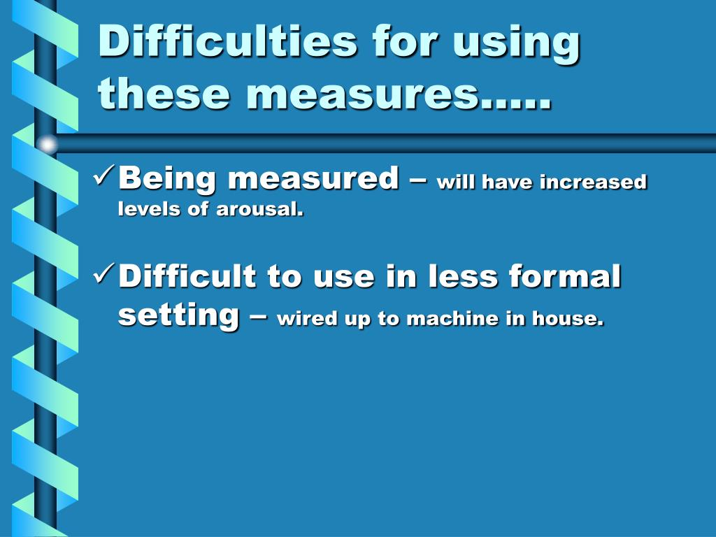 Difficulties for using these measures…..