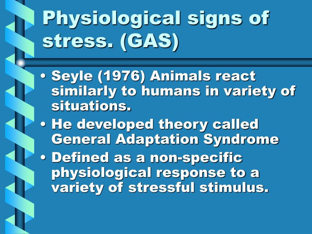 Physiological signs of stress. (GAS)