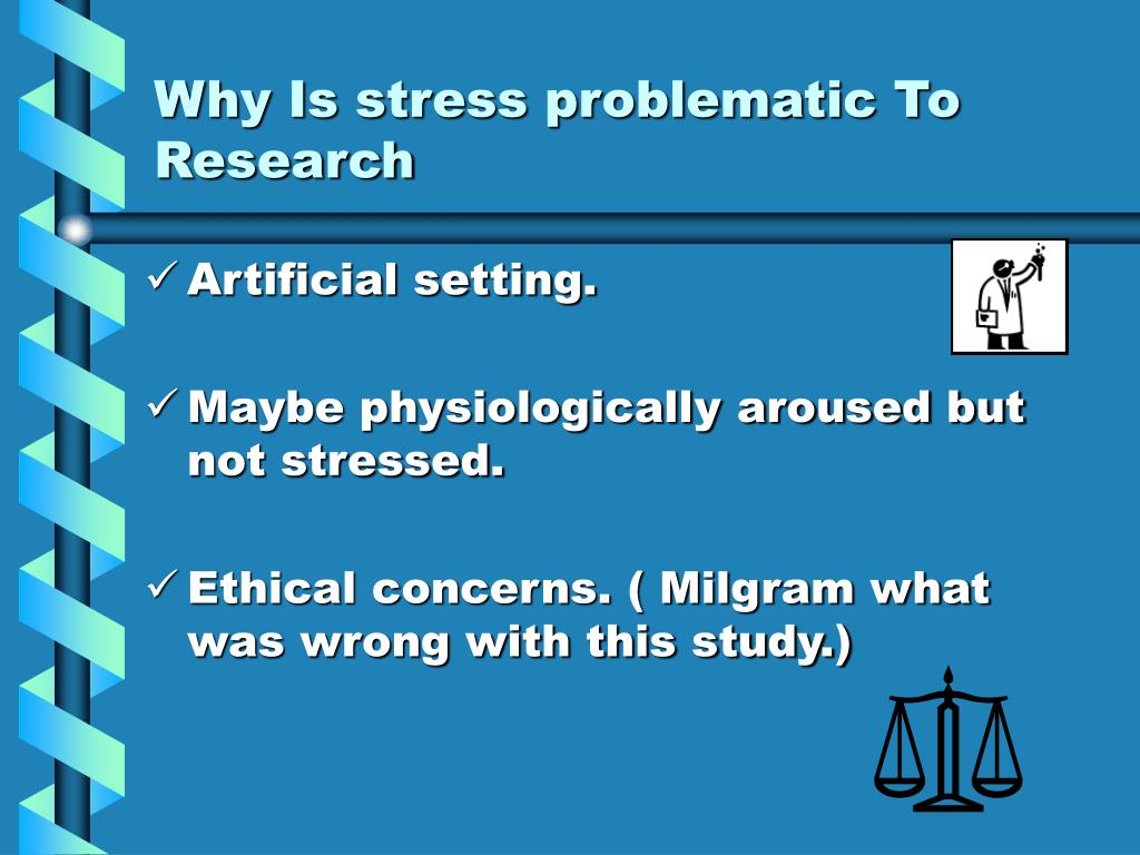 Why Is stress problematic To Research