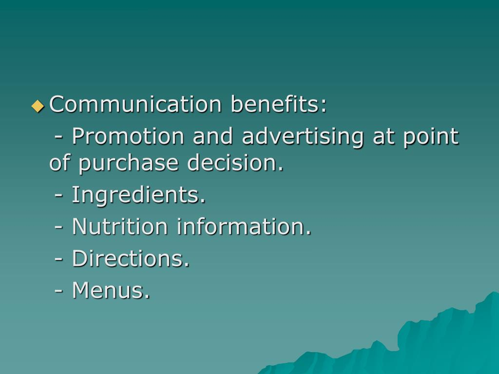 Communication benefits: