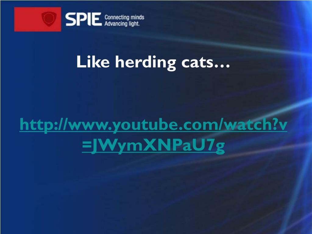 Like herding cats…