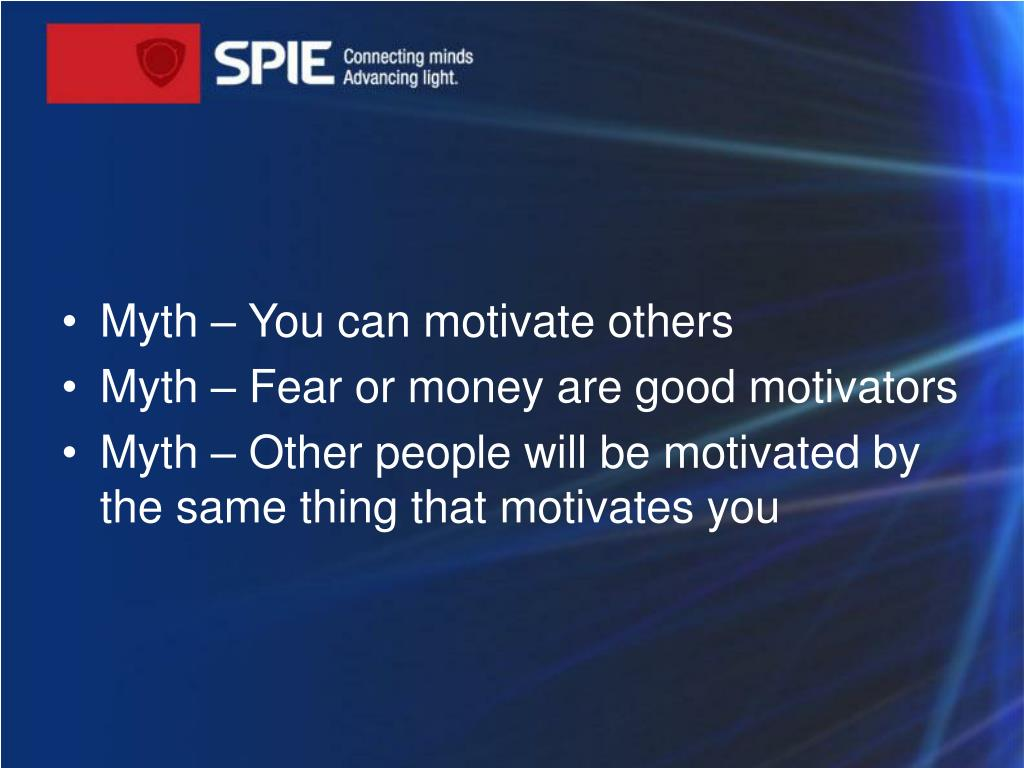 Myth – You can motivate others