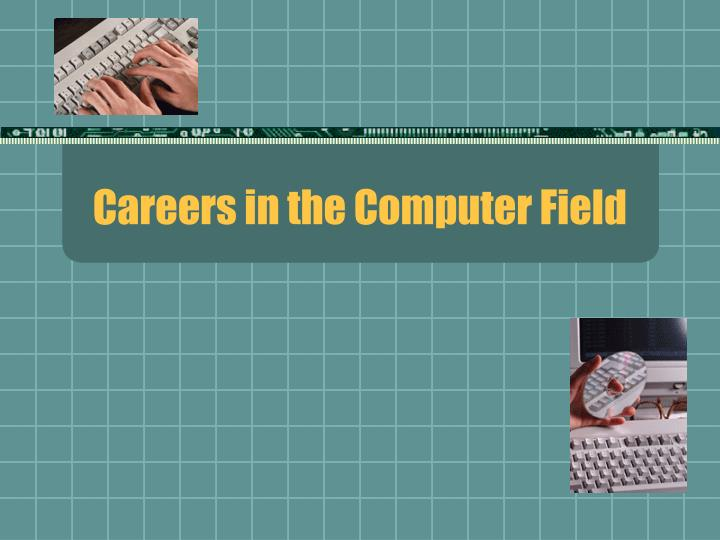 Careers in the computer field