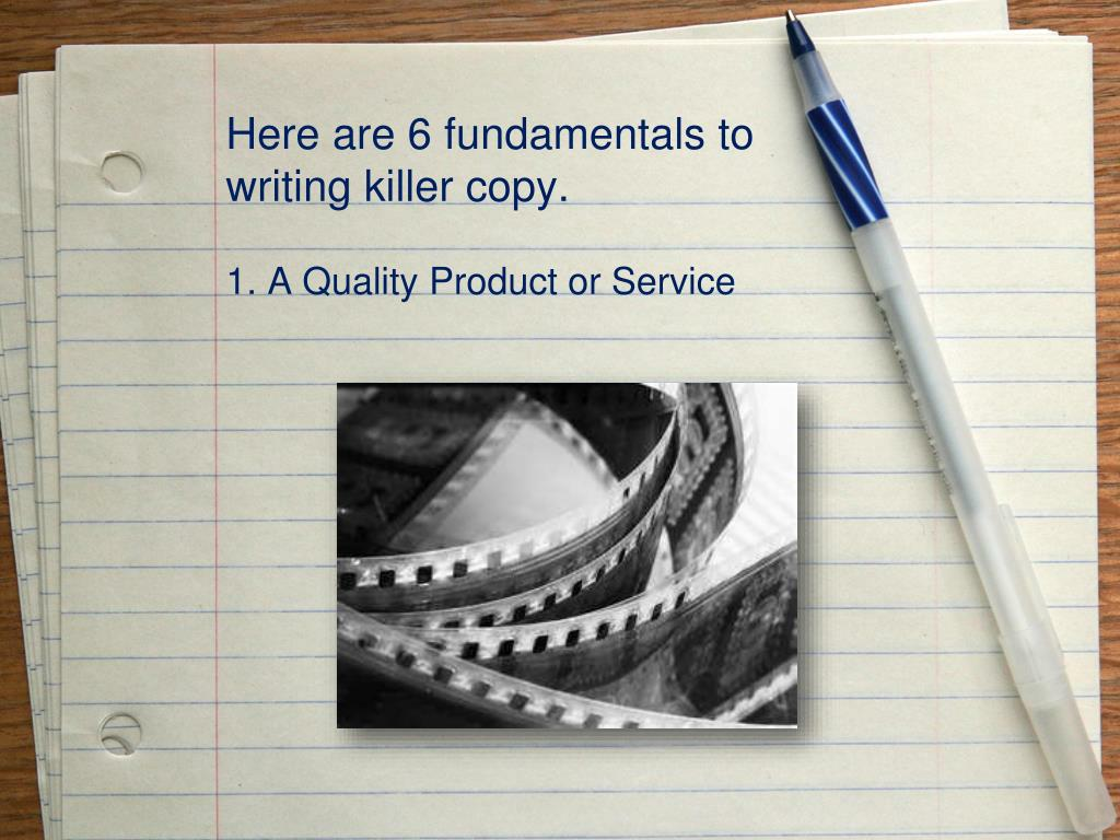 Here are 6 fundamentals to writing killer copy.
