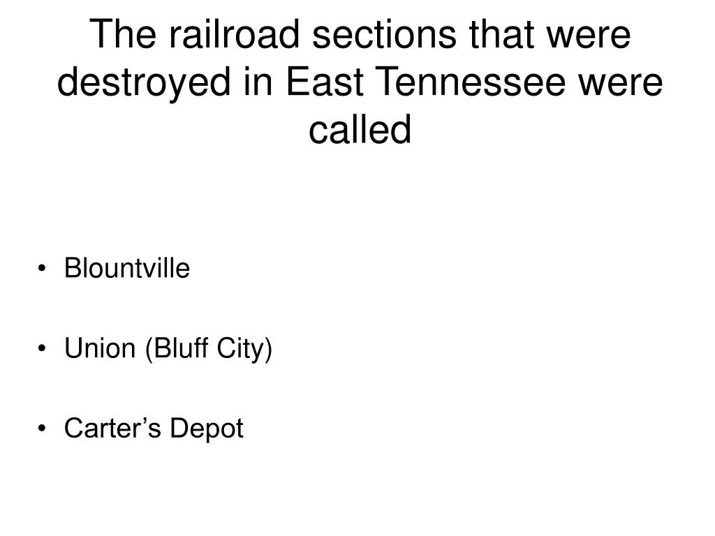 The railroad sections that were destroyed in East Tennessee were