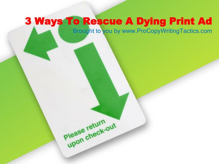 3 ways to rescue a dying print ad l.jpg