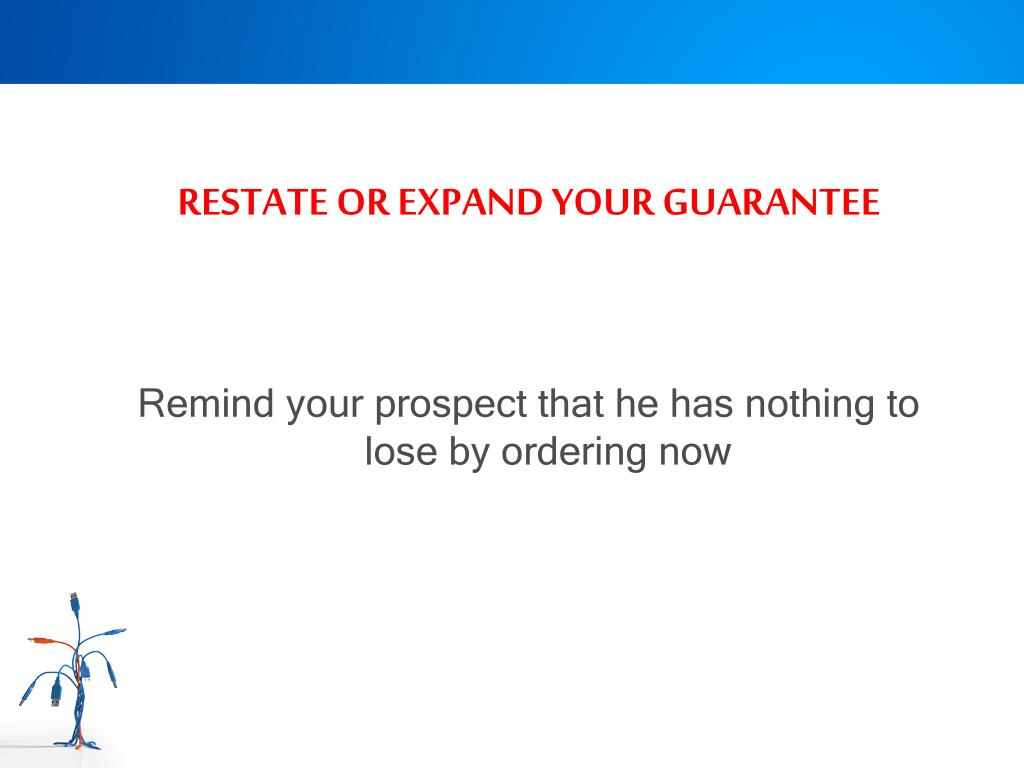 RESTATE OR EXPAND YOUR GUARANTEE