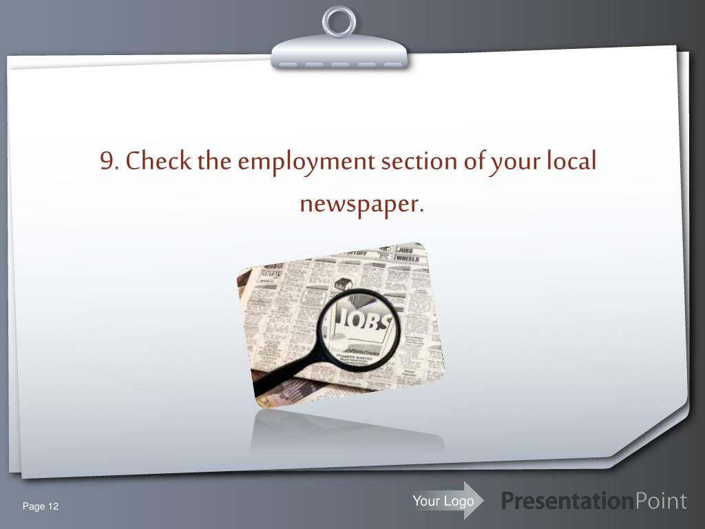 9. Check the employment section of your local newspaper.
