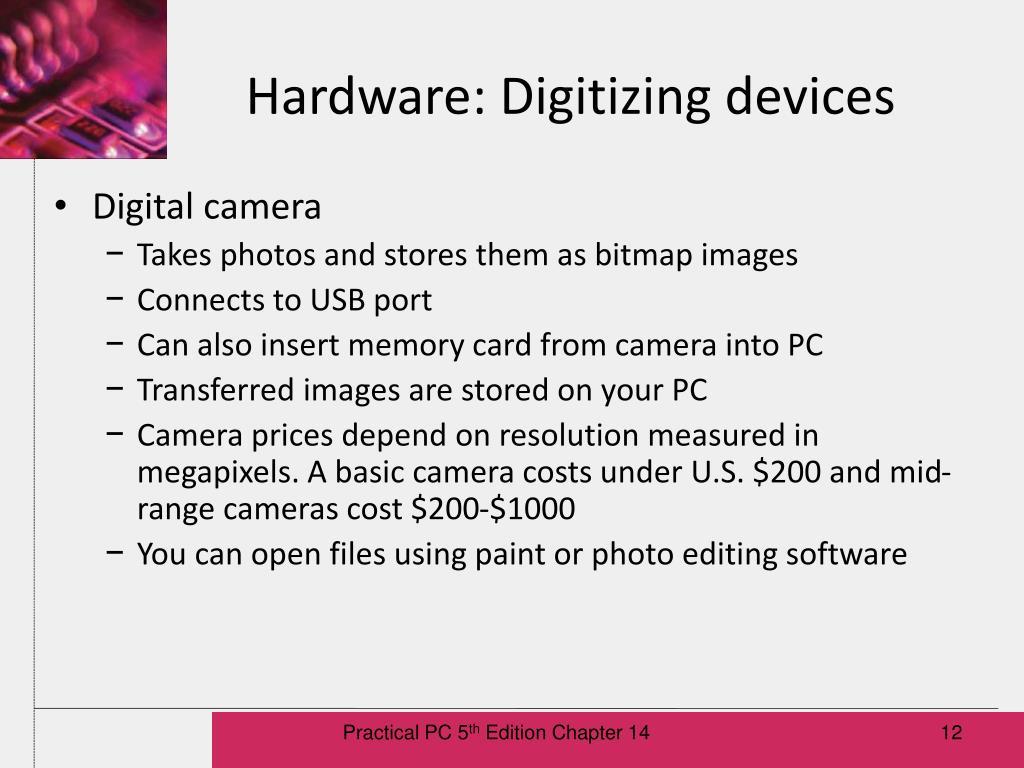 Hardware: Digitizing devices