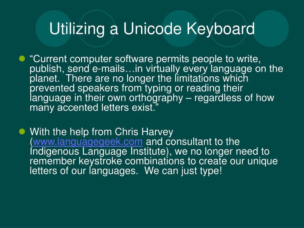 Utilizing a Unicode Keyboard