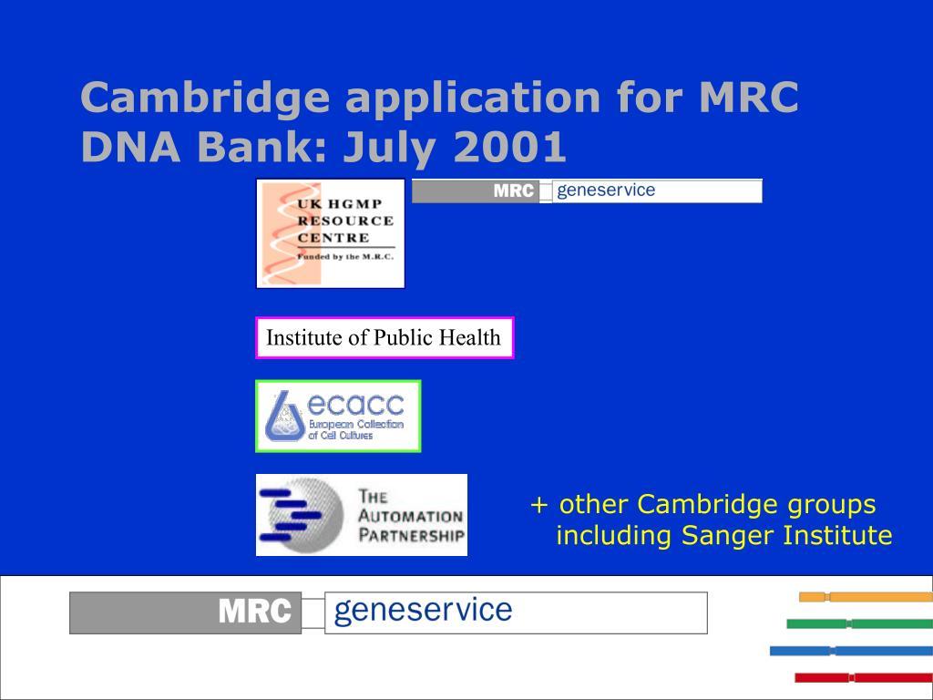 Cambridge application for MRC DNA Bank: July 2001