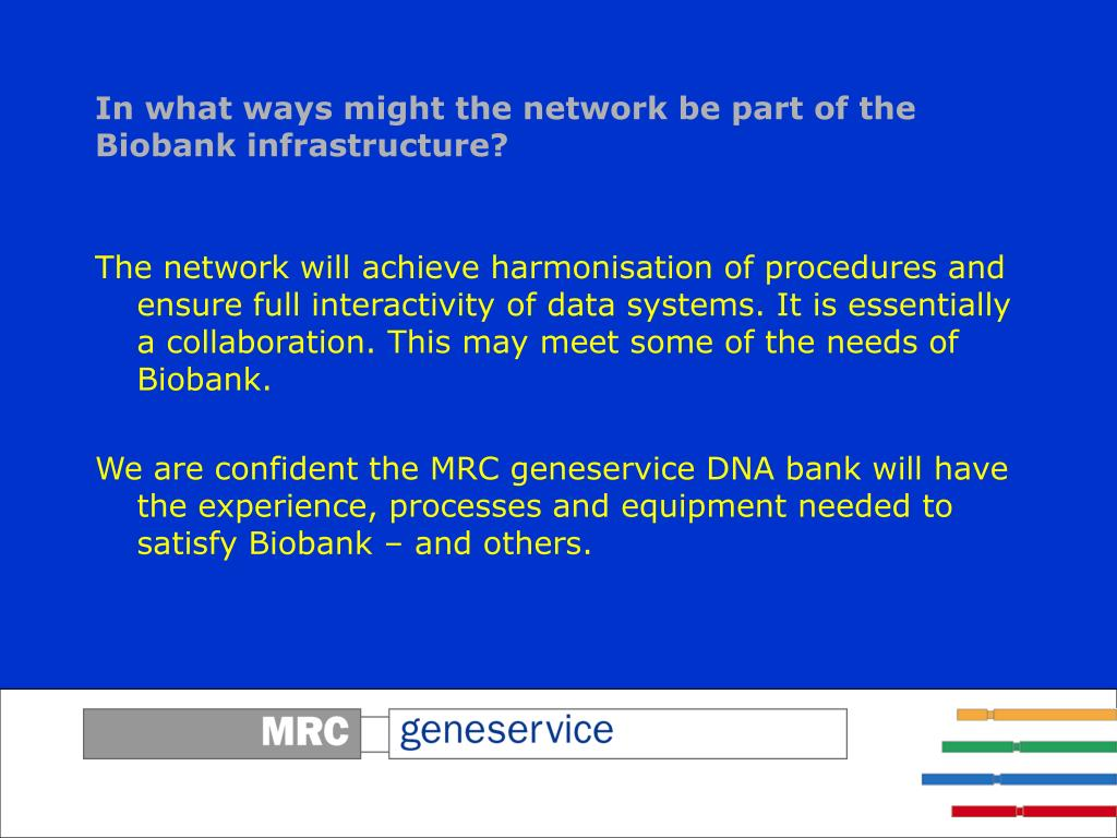 In what ways might the network be part of the Biobank infrastructure?